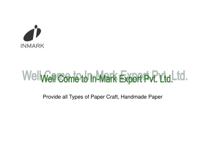 Well Come to In-Mark Export Pvt. Ltd.