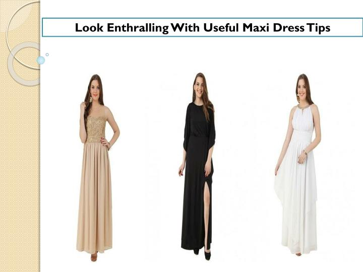 Look Enthralling With Useful Maxi Dress
