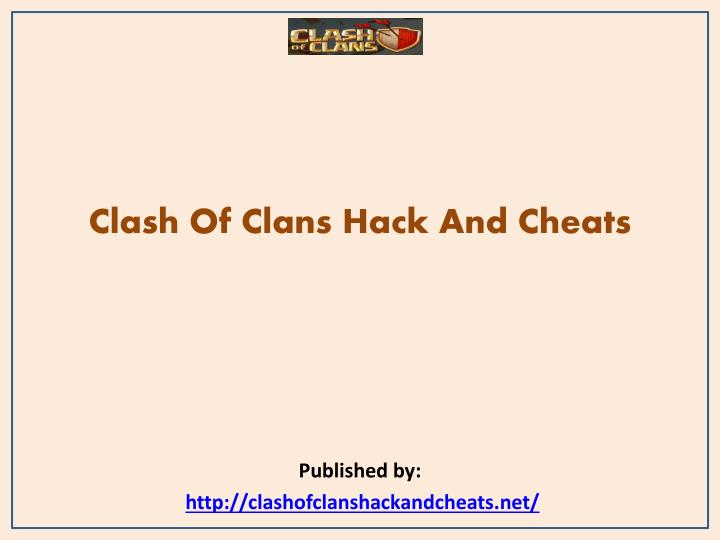 Clash of clans hack and cheats published by http clashofclanshackandcheats net