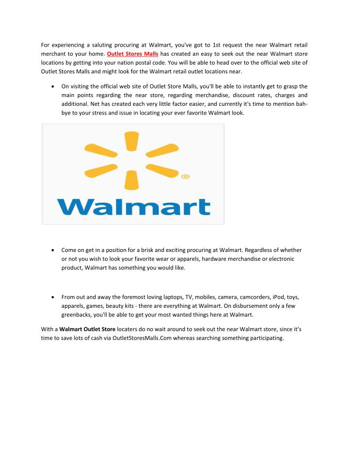 For experiencing a saluting procuring at Walmart, you've got to 1st request the near Walmart retail