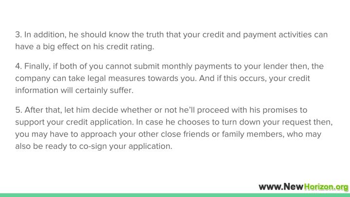 3. In addition, he should know the truth that your credit and payment activities can