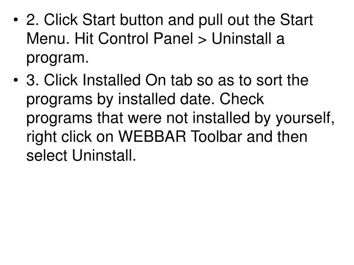 2. Click Start button and pull out the Start Menu. Hit Control Panel > Uninstall a program.