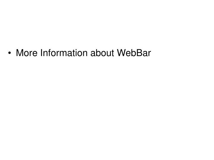 More Information about WebBar