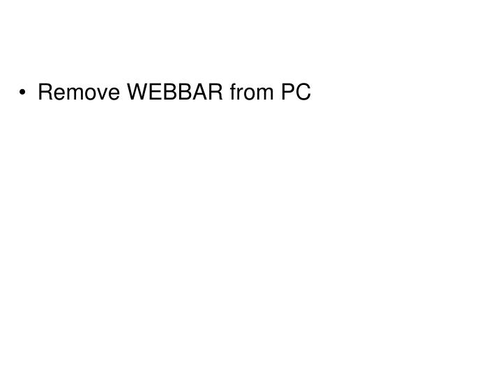 Remove WEBBAR from PC
