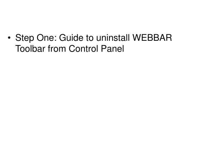 Step One: Guide to uninstall WEBBAR Toolbar from Control Panel