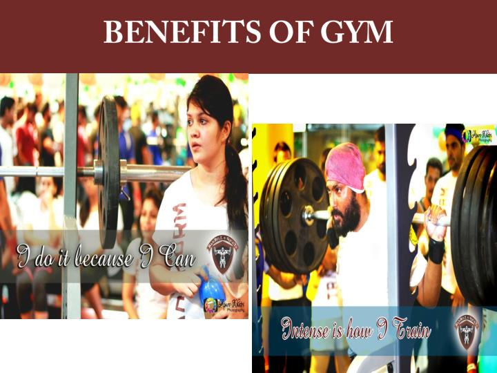 BENEFITS OF GYM