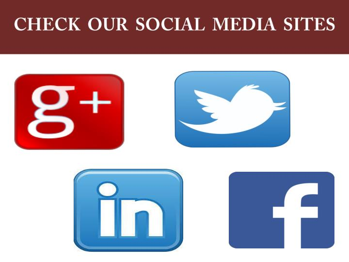 CHECK  OUR  SOCIAL  MEDIA  SITES