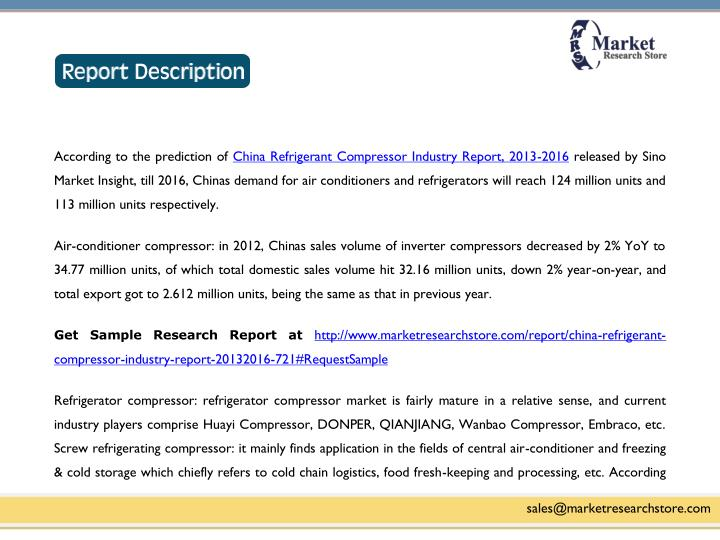 According to the prediction of China Refrigerant Compressor Industry Report, 2013-2016 released by Sino