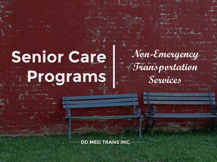 Senior care programs non emergency transportation services