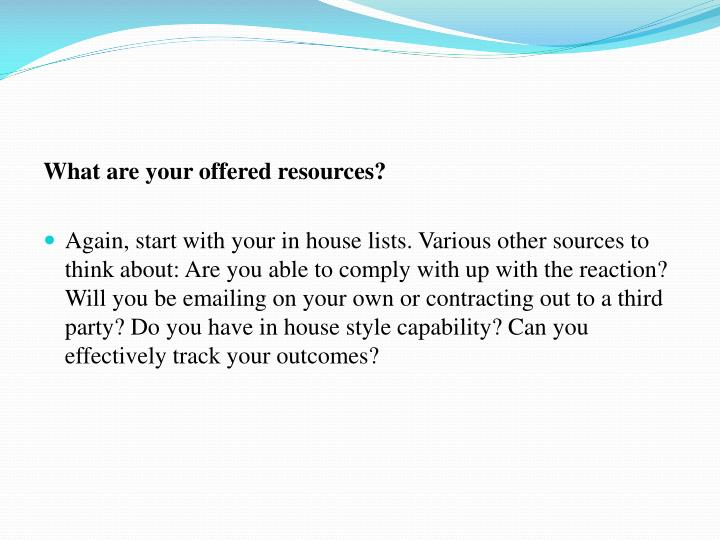 What are your offered resources?