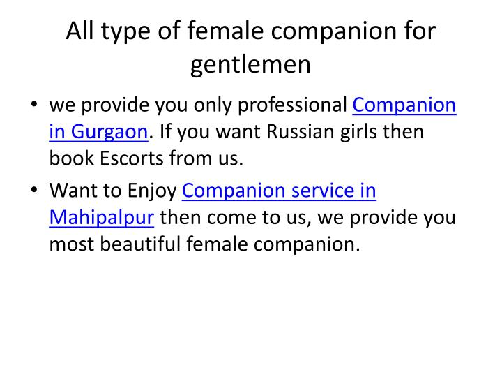 All type of female companion for gentlemen