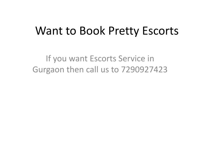 Want to Book Pretty Escorts
