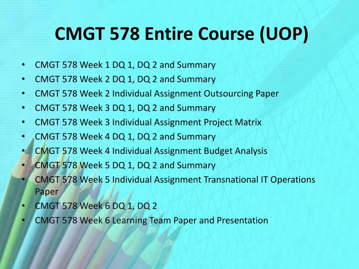 Cmgt 578 entire course uop