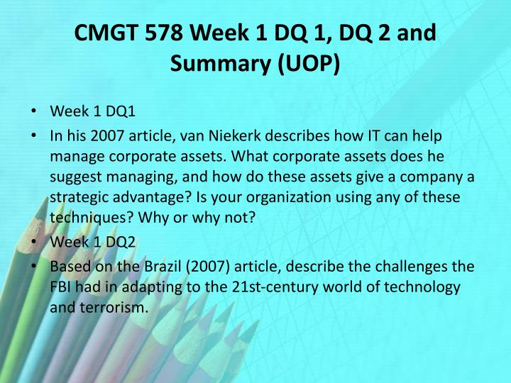 CMGT 578 Week 1 DQ 1, DQ 2 and Summary (UOP)