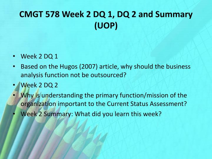 CMGT 578 Week 2 DQ 1, DQ 2 and Summary (UOP)