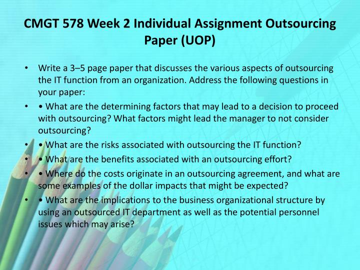 CMGT 578 Week 2 Individual Assignment Outsourcing Paper (UOP)