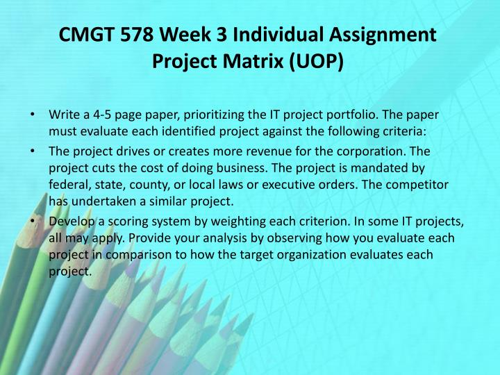 CMGT 578 Week 3 Individual Assignment Project Matrix (UOP)