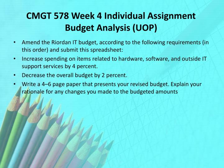 CMGT 578 Week 4 Individual Assignment Budget Analysis (UOP)