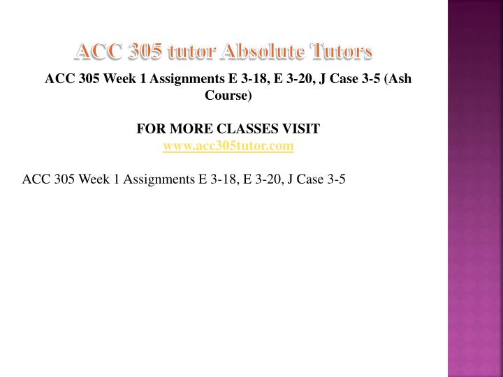 Acc 305 tutor absolute tutors1