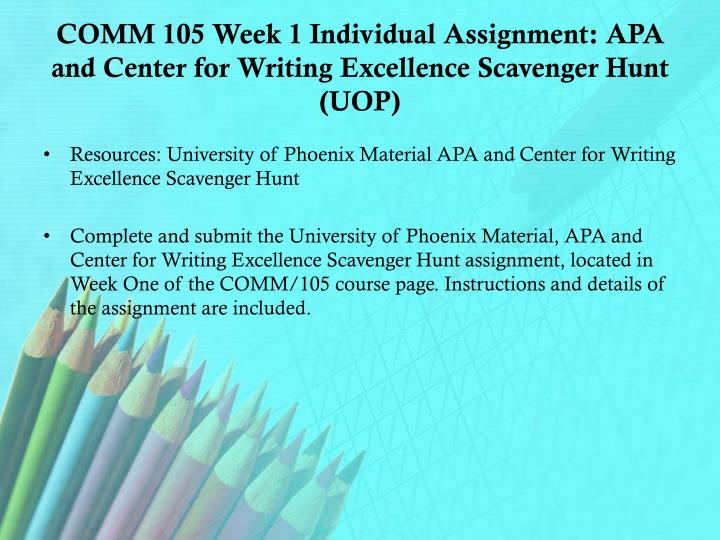 Comm 105 week 1 individual assignment apa and center for writing excellence scavenger hunt uop