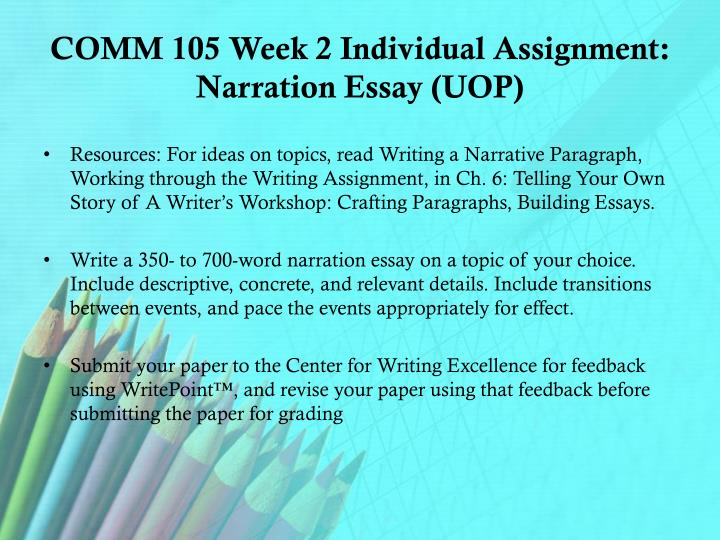 COMM 105 Week 2 Individual Assignment: Narration Essay (UOP)