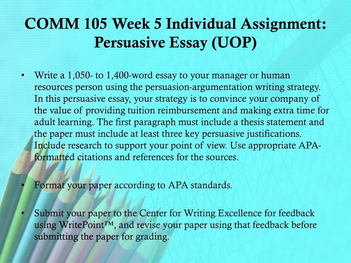 COMM 105 Week 5 Individual Assignment: Persuasive Essay (UOP)