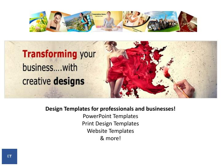 Design Templates for professionals and businesses!