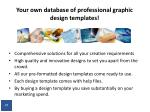 your own database of professional graphic design templates