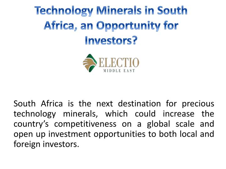 technology minerals in south africa an opportunity for investors
