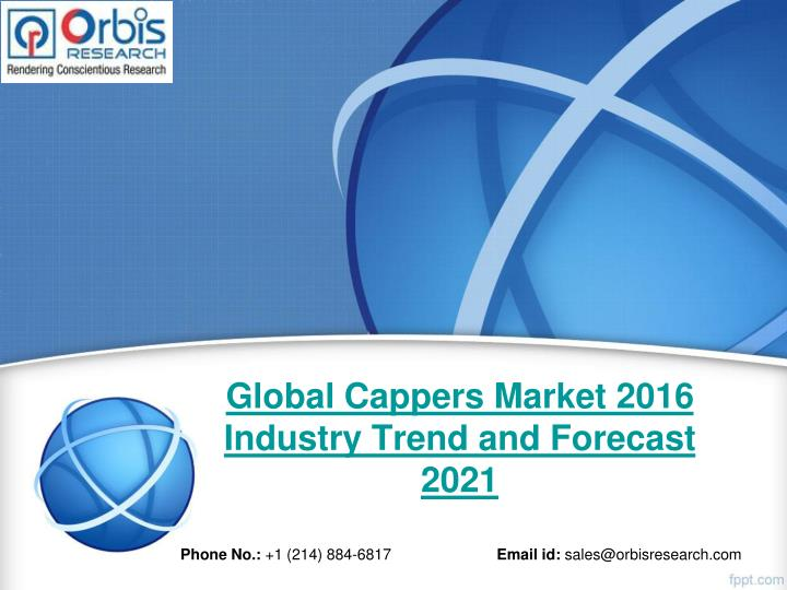 Global cappers market 2016 industry trend and forecast 2021