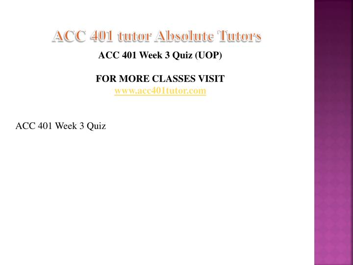 ACC 401 tutor Absolute Tutors