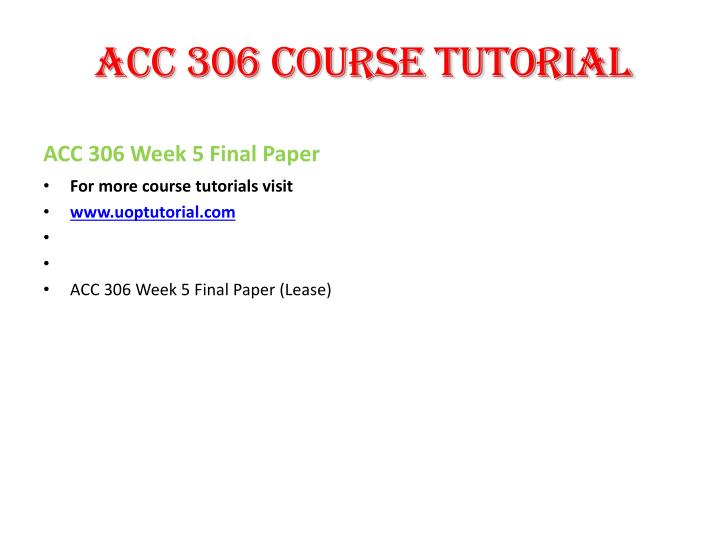 ACC 306 Course Tutorial