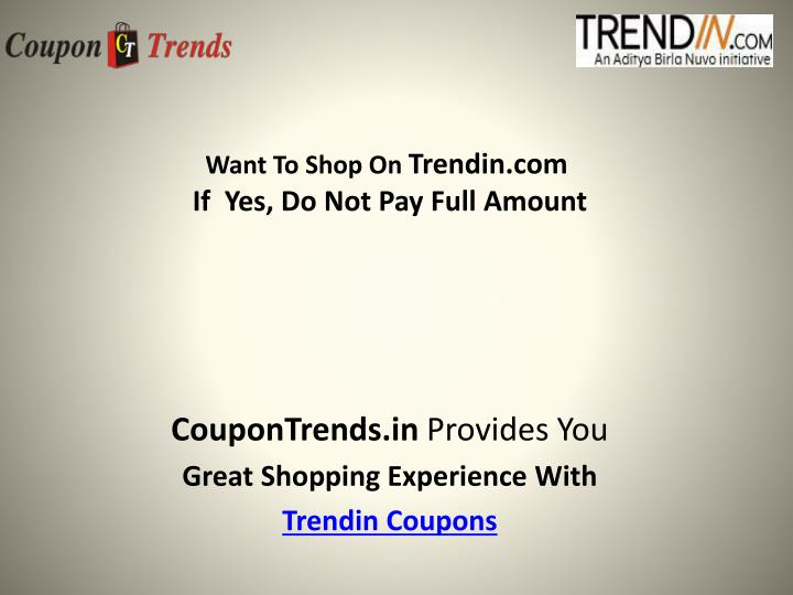 Want to shop on trendin com if yes do not pay full amount