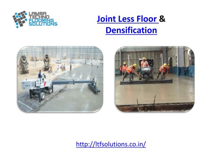 Joint less floor densification