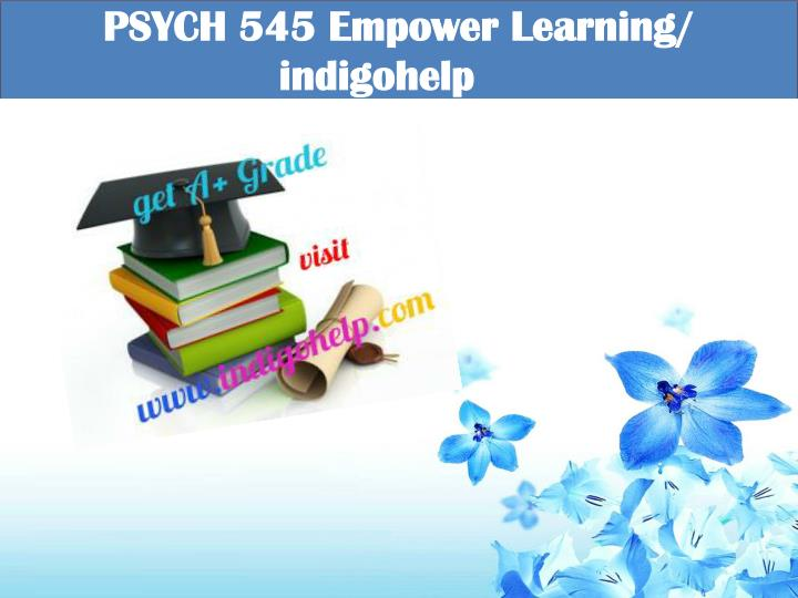 Psych 545 empower learning indigohelp