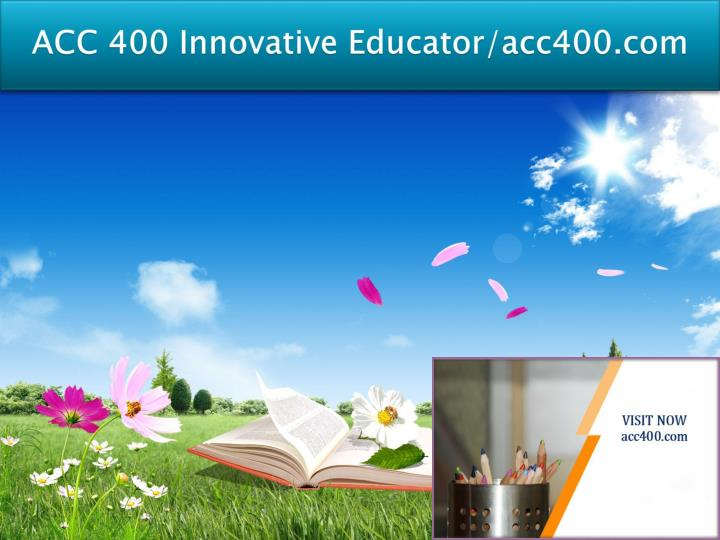 Acc 400 innovative educator acc400 com