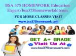 bsa 375 homework education expert bsa375homeworkdotcom