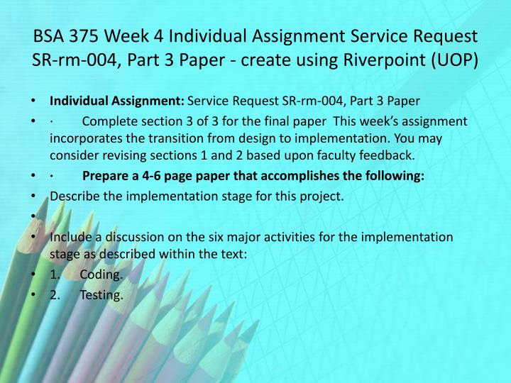 BSA 375 Week 4 Individual Assignment Service Request SR-rm-004, Part 3 Paper - create using