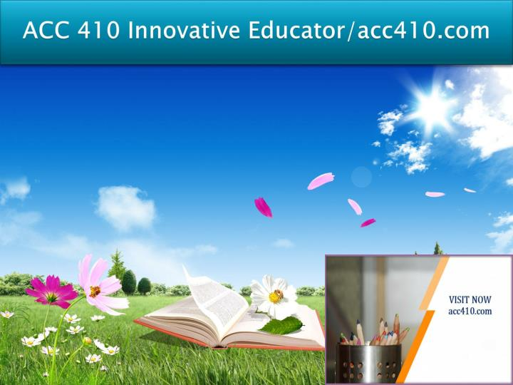Acc 410 innovative educator acc410 com