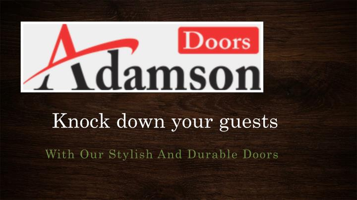 Knock down your guests