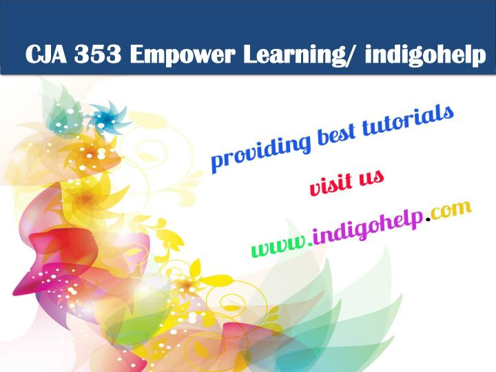 CJA 353 Empower Learning/