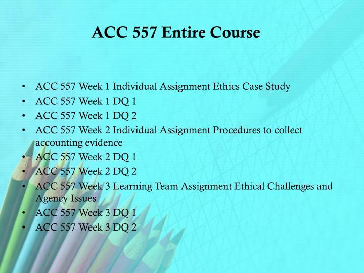 ACC 557 Entire Course