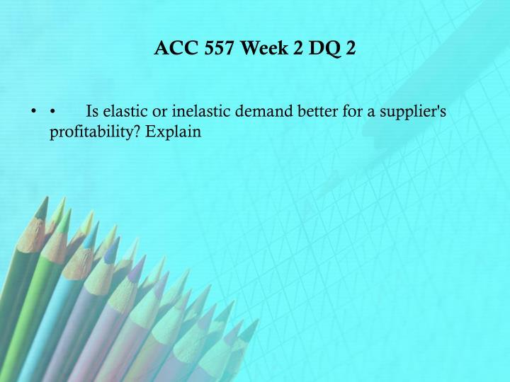 ACC 557 Week 2 DQ 2