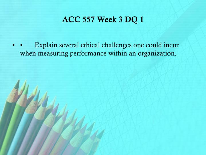 ACC 557 Week 3 DQ 1