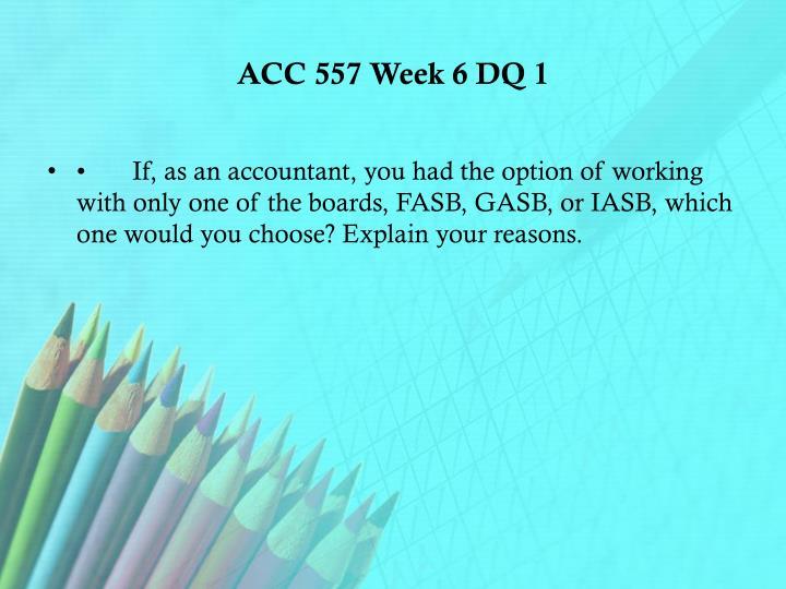 ACC 557 Week 6 DQ 1