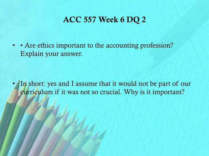 ACC 557 Week 6 DQ 2