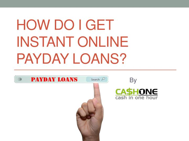 Ppt  How Do I Get Instant Online Payday Loans Powerpoint. Chamberlain Online Nursing Classroom. Cable Companies Dayton Ohio Weight Loss Easy. Plumbing Services In San Diego. Online Shopping Cart Website Design. Pros And Cons Of Cord Blood Banking. Marketwatch Mortgage Rates Asp Net E Commerce. Online Certificate Nutrition. Wright Heating And Cooling Ipv6 Domain Names