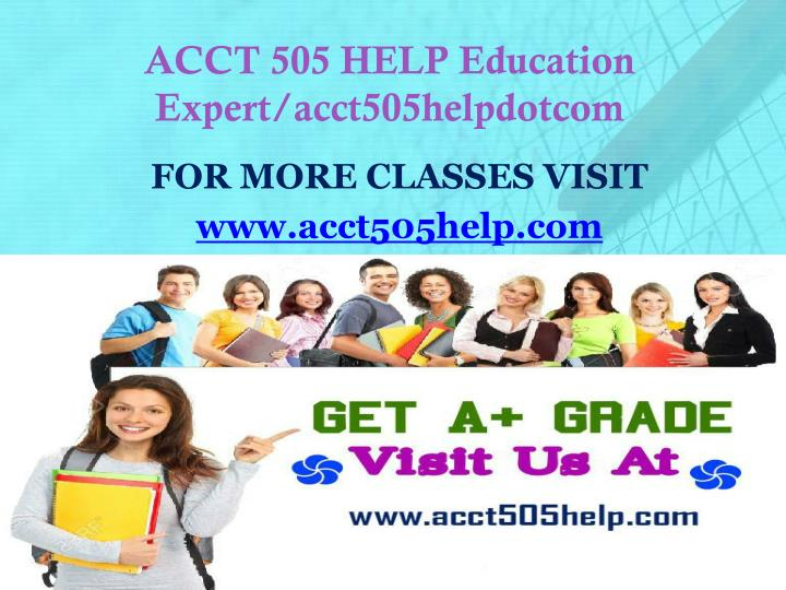Acct 505 help education expert acct505helpdotcom