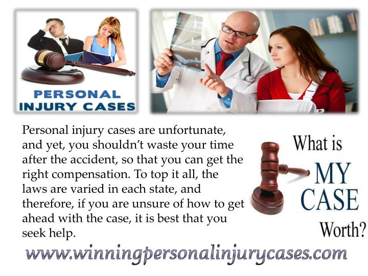Personal injury cases are unfortunate, and yet, you shouldn't waste your time after the accident, ...