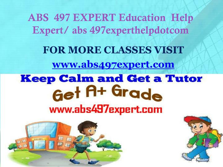 ABS  497 EXPERT Education  Help Expert/ abs 497experthelpdotcom